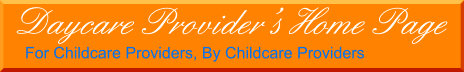 Daycare Provider's Home Page - For Childcare Providers, By Childcare Providers